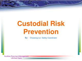 Custodial Risk Prevention