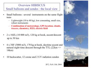 Overview HIBISCUS  Small balloons and sondes : the local view