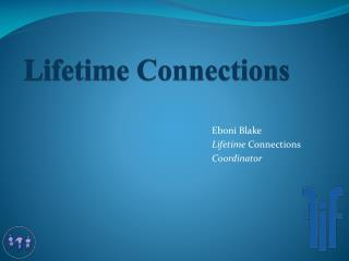 Lifetime Connections