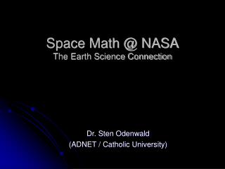 Space Math @ NASA The Earth Science Connection