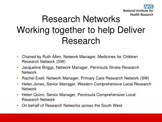 Research Networks Working together to help Deliver Research