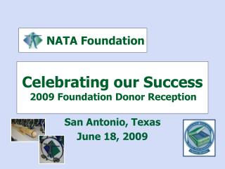 Celebrating our Success 2009 Foundation Donor Reception n