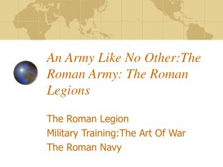 An Army Like No Other:The Roman Army: The Roman Legions