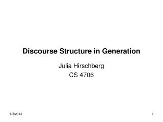 Discourse Structure in Generation