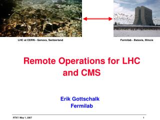 Remote Operations for LHC and CMS
