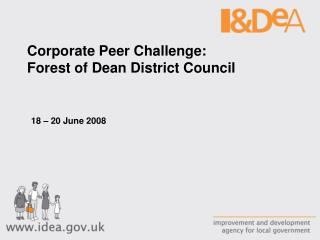 Corporate Peer Challenge:  Forest of Dean District Council    18   20 June 2008
