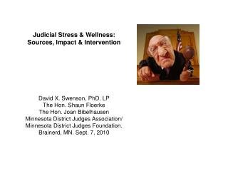 Judicial  Stress & Wellness:  Sources, Impact & Intervention