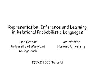 Representation, Inference and Learning in Relational Probabilistic Languages