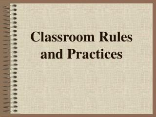 Classroom Rules and Practices