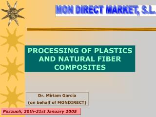 PROCESSING OF PLASTICS AND NATURAL FIBER COMPOSITES