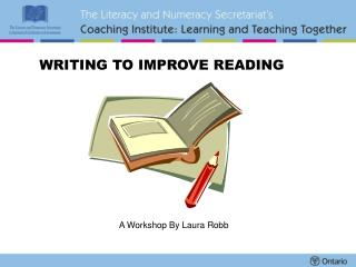 WRITING TO IMPROVE READING