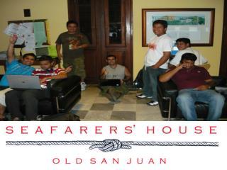 Seafarers' House San Juan, Inc.