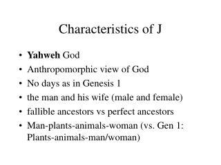 Characteristics of J