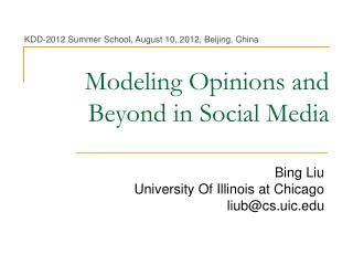 Modeling Opinions and  Beyond in Social Media