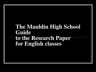 The Mauldin High School Guide to the Research Paper for English classes