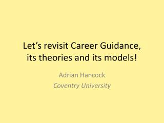 Let's revisit Career Guidance,  its theories and its models!