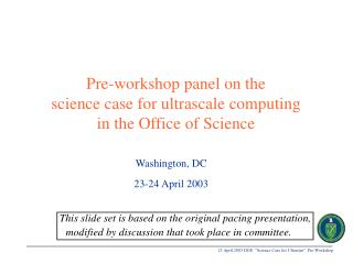 Pre-workshop panel on the  science case for ultrascale computing  in the Office of Science