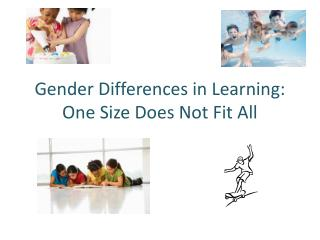 Gender Differences in Learning: One Size Does Not Fit All