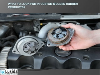 What to Look for in Custom Molded Rubber Products?
