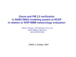 Ozone and PM 2.5 verification  in NAM-CMAQ modeling system at NCEP  in relation to WRF/NMM meteorology evaluation