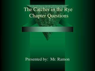 The Catcher in the Rye Chapter Questions