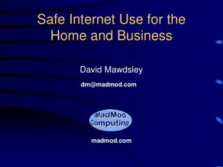 Safe Internet Use for the Home and Business