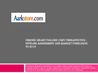 Chronic Heart Failure (CHF) Therapeutics - Pipeline Assessme