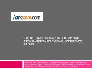 Chronic Heart Failure (CHF) Therapeutics - Pipeline Assessme