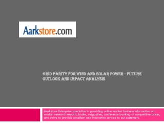 Grid Parity for Wind and Solar Power - Future Outlook and Im