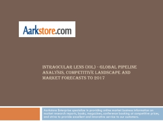 Intraocular Lens (IOL) - Global Pipeline Analysis, Competiti