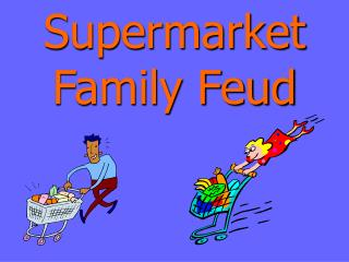 Supermarket Family Feud