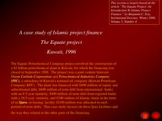 A case study of Islamic project finance The Equate project Kuwait, 1996