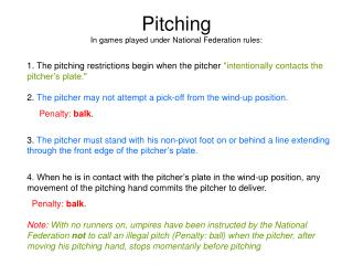 Pitching In games played under National Federation rules: