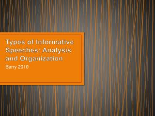 Types of Informative Speeches: Analysis and Organization