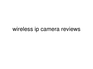 wireless ip camera reviews
