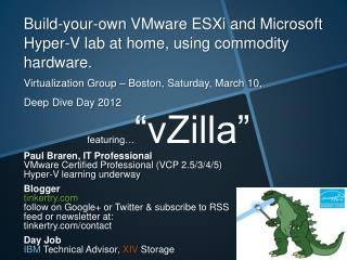 Build-your-own VMware ESXi and Microsoft Hyper-V lab at home, using commodity hardware. Virtualization Group   Boston, S