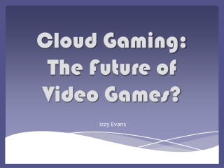 Cloud Gaming: The Future of Video Games