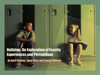 Bullying:  An Exploration of Faculty Experiences and Perceptions