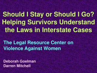 Should I Stay or Should I Go? Helping Survivors Understand the Laws in Interstate Cases