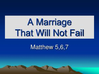 A Marriage  That Will Not Fail