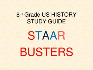 8 th  Grade US HISTORY STUDY GUIDE