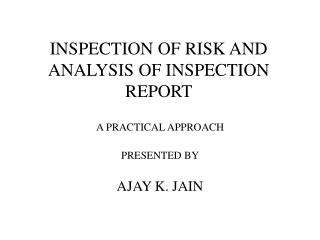 INSPECTION OF RISK AND ANALYSIS OF INSPECTION REPORT