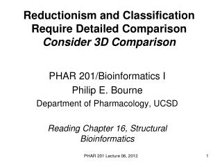 Reductionism and Classification Require Detailed Comparison Consider 3D Comparison
