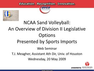 NCAA Sand Volleyball: An Overview of Division II Legislative Options Presented by Sports Imports