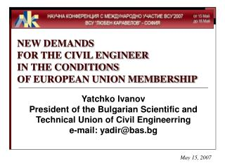 NEW DEMANDS FOR THE CIVIL ENGINEER IN THE CONDITIONS OF EUROPEAN UNION MEMBERSHIP