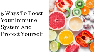 5 Ways To Boost Your Immune System And Protect Yourself