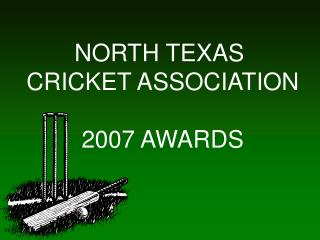 NORTH TEXAS  CRICKET ASSOCIATION  2007 AWARDS