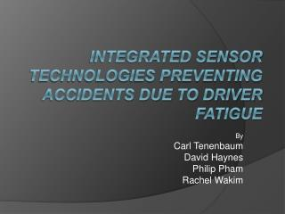 Integrated Sensor Technologies Preventing Accidents Due to Driver Fatigue