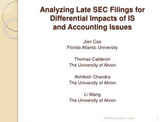 Analyzing Late SEC Filings for Differential Impacts of IS  and Accounting Issues