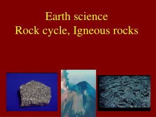 Earth science  Rock cycle, Igneous rocks